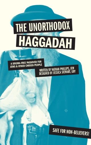 The Unorthodox Haggadah - Nathan Phillips