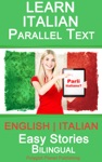 Learn Italian - Parallel Text - Easy Stories English - Italian - Bilingual