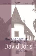 The Anabaptist Writings of David Joris