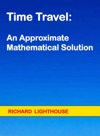 Time Travel An Approximate Mathematical Solution