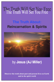 The Truth About: Reincarnation & Spirits