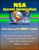NSA Secrets Declassified: Interviews With COMINT Leaders, Alwyn D. Kramer, Captain, USN (Ret.), Prescott H. Currier, Captain, USN (Ret.), John H. Tiltman, Brigadier (Ret.), William F. Friedman