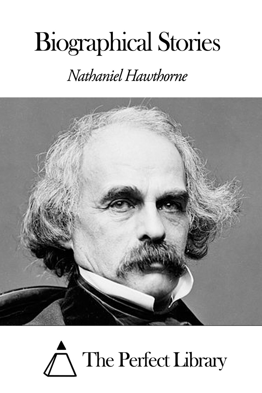 biographical essay on nathaniel hawthorne Free essay: young goodman brown by nathaniel hawthorne provides historical, societal, religious, scientific and biographical contexts the story is set in.
