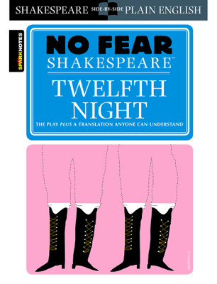 Twelfth Night (No Fear Shakespeare) - SparkNotes book