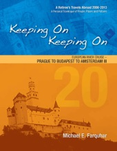 Keeping On Keeping On: 20---European River Cruise---Prague To Budapest To Amsterdam III