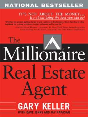 The Millionaire Real Estate Agent - Gary Keller, Dave Jenks & Jay Papasan book