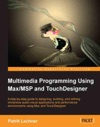 Multimedia Programming Using MaxMSP And TouchDesigner