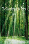 The Guardians Of The Forest Book One