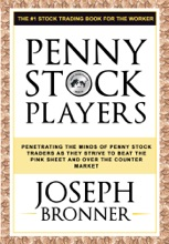 Penny Stock Players: Penetrating the minds of underground penny stock traders as they strive to beat the pink sheet and over the counter market