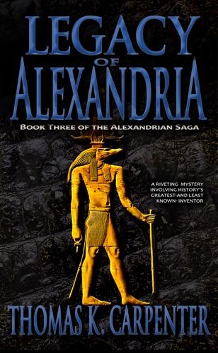 Legacy of Alexandria - Thomas K. Carpenter - Thomas K. Carpenter