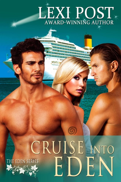 hot sale online eac25 8d1c7 Cruise into Eden by Lexi Post on Apple Books