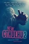 New Cthulhu 2 More Recent Weird