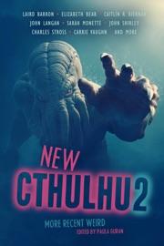 New Cthulhu 2: More Recent Weird PDF Download