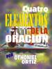 Othoniel Ortiz - Cuatro Elementos de la Oracion ilustraciГіn