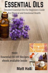 Essential Oils: Detailed Essential Oils For Beginners Guide For Physical and Emotional Health Book Review