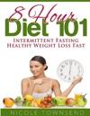 8 Hour Diet 101