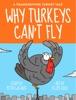 A Thanksgiving Turkey Tale: Why Turkeys Can't Fly (Enhanced Version)