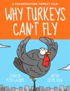 A Thanksgiving Turkey Tale Why Turkeys Cant Fly Enhanced Version