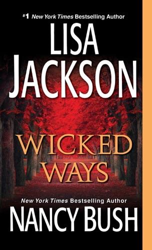Lisa Jackson & Nancy Bush - Wicked Ways