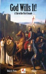 God Wills It A Tale Of The First Crusade