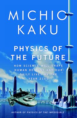 Physics of the Future - Michio Kaku book