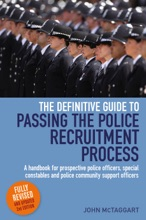The Definitive Guide To Passing The Police Recruitment Process (2nd Edition)