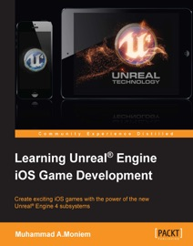 Learning Unreal® Engine iOS Game Development - Muhammad A.Moniem