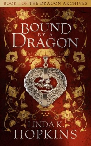 Bound by a Dragon - Linda K Hopkins - Linda K Hopkins