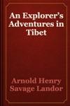An Explorers Adventures In Tibet