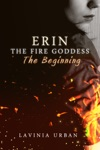 Erin The Fire Goddess The Beginning