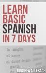 Learn Basic Spanish In 7 Days