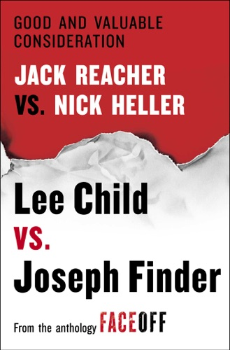 Lee Child & Joseph Finder - Good and Valuable Consideration
