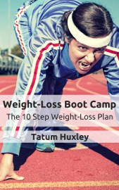 Weight Loss Boot Camp The 10 Step Weight Loss Plan
