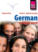 Reise Know-How Kauderwelsch German - word by word (Deutsch als Fremdsprache, englische Ausgabe): Kauderwelsch-Sprachführer Band 46