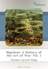 Napoleon A History Of The Art Of War Vol 1