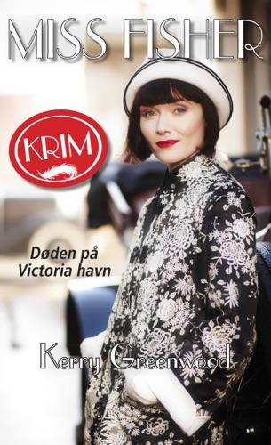 Kerry Greenwood - Miss Fisher 04 - Døden på Victoria havn