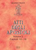Atti degli apostoli. Volume 2. Capitoli 10–18