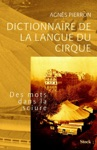 Dictionnaire De La Langue Du Cirque