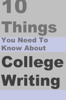 10 Things You Need to Know About College Writing