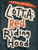 Lotta Red Riding Hood