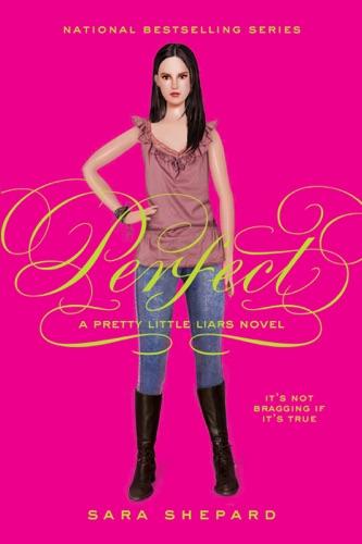 Pretty Little Liars #3: Perfect - Sara Shepard - Sara Shepard