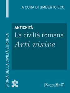 Antichità - La civiltà romana - Arti visive Libro Cover