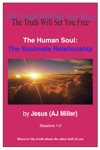 The Human Soul The Soulmate Relationship Sessions 1-2