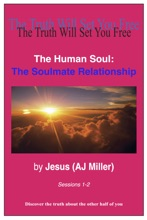 The Human Soul: The Soulmate Relationship Sessions 1-2