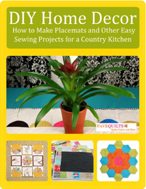 DIY Home Decor: How to Make Placemats and Other Easy Sewing Projects for a Country Kitchen book