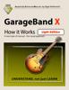 Edgar Rothermich - GarageBand X - How It Works (Light Edition) artwork