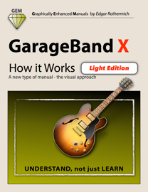 GarageBand X - How It Works (Light Edition)