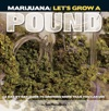 Marijuana Lets Grow A Pound