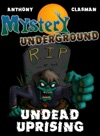 Mystery Underground Undead Uprising A Collection Of Scary Short Stories