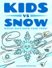 Kids vs Snow: Where Does Snow Come From?